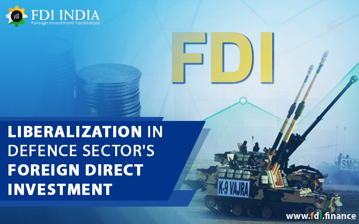 Liberalization in Defence sector's Foreign Direct Investment