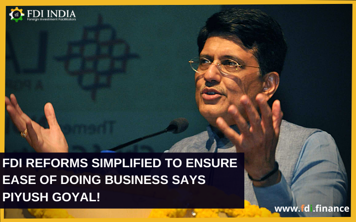 FDI Reforms Simplified To Ensure Ease Of Doing Business Says Piyush Goyal!