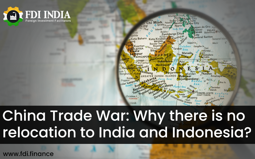 China Trade War: Why There Is No Relocation To India And Indonesia?