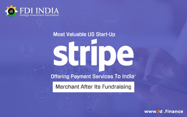 Most Valuable US Start-Up Stripe Offering Payment Services To India' Merchant After Its Fundraising