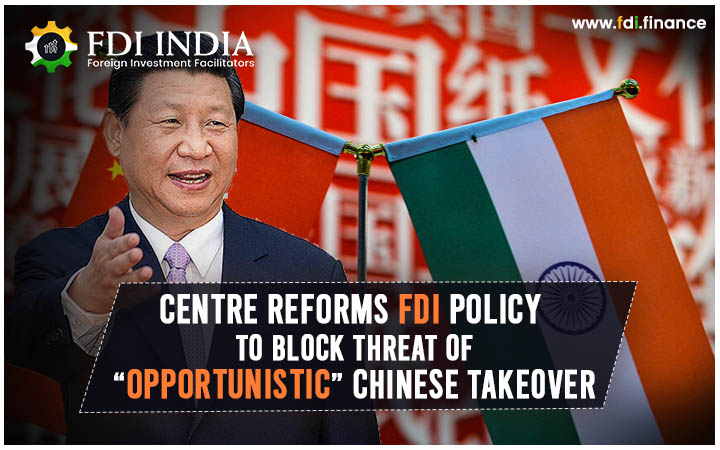 "Centre reforms FDI Policy to Block Threat of ""Opportunistic"" Chinese Takeover"