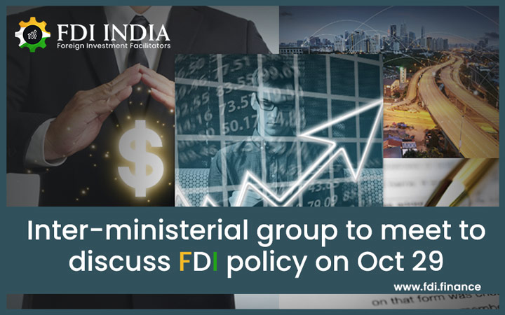 Inter-Ministerial Group to Meet To Discuss FDI Policy on Oct 29