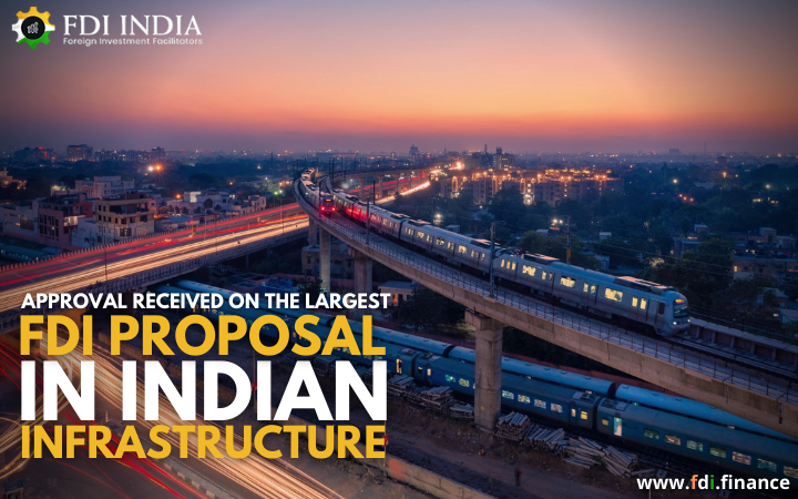 Approval Received on the Largest FDI Proposal in Indian Infrastructure