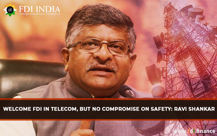Welcome FDI In Telecom, But No Compromise On Safety: Ravi Shankar