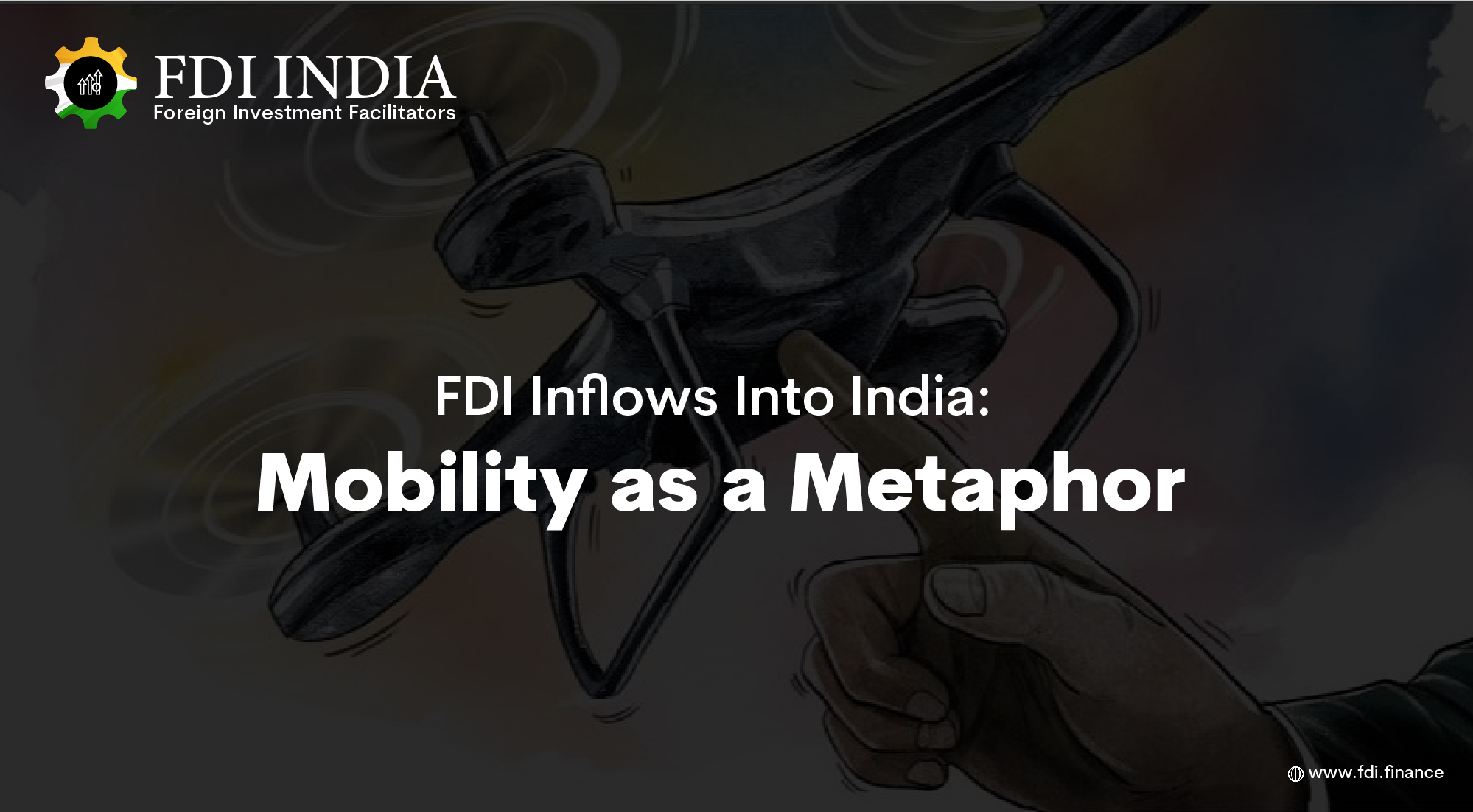FDI Inflows Into India: Mobility as a Metaphor