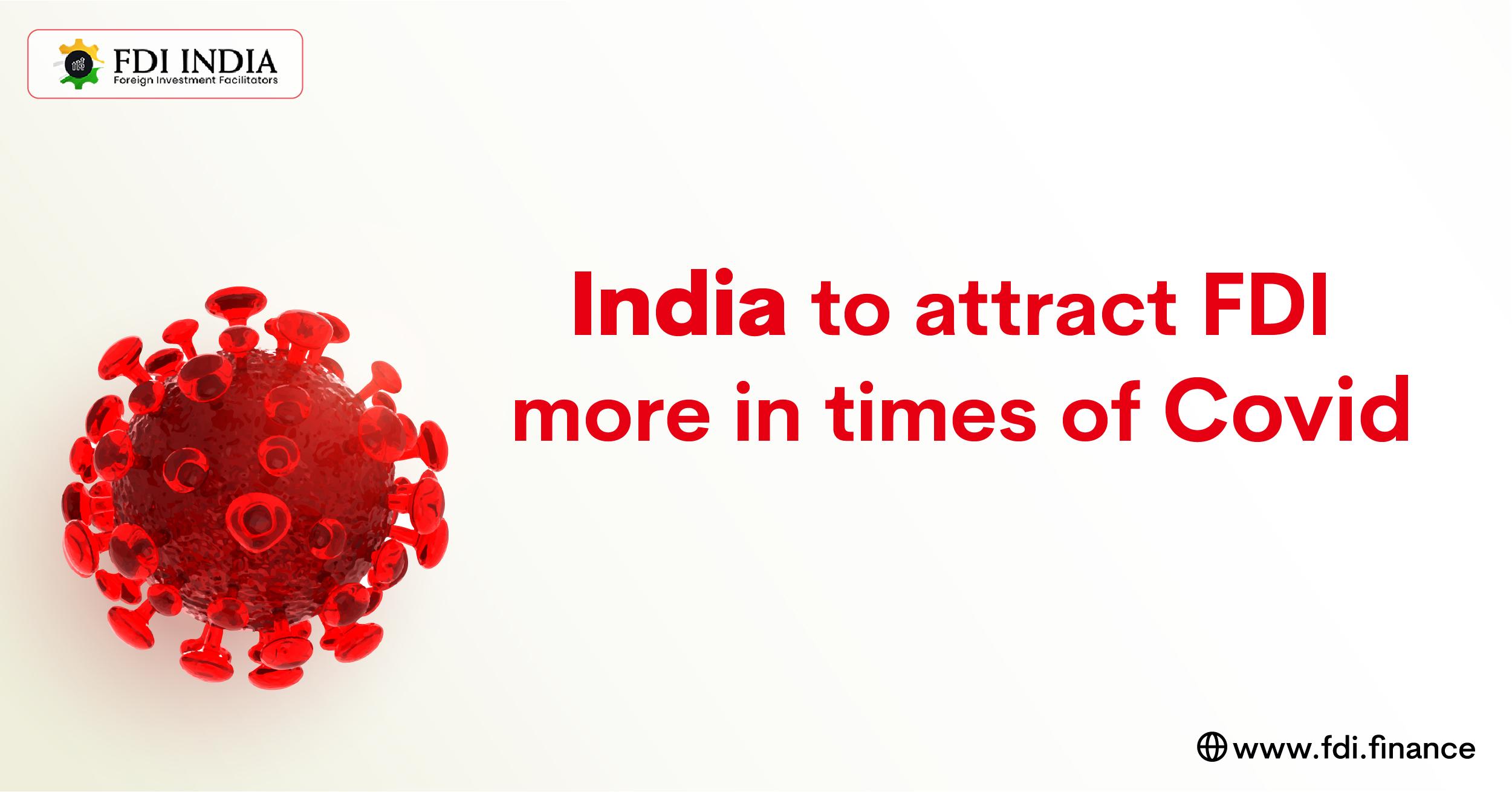 India to Attract FDI More in Times of Covid