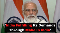 PM Modi: 'India Fulfilling Its Demands Through Make In India - FDI India